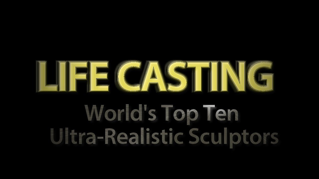 Life Casting | Top 10 World Class Life Casting Artists