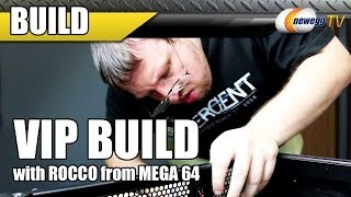 Vip Build With Rocco From Mega 64 - Newegg Tv