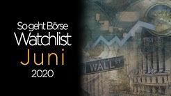 Meine Aktien-Watchlist im Juni 2020 #sogehtBörse