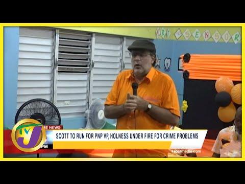Holness Under Fire for Crime Plan   Scott to Run for PNP VP   TVJ News
