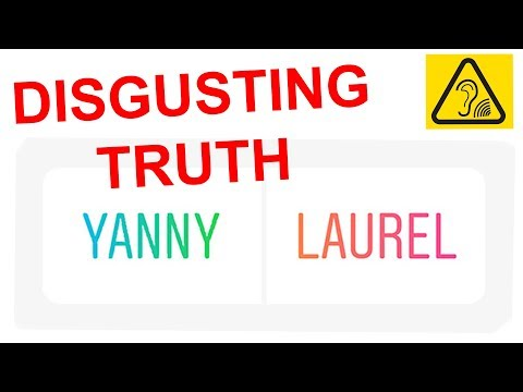The Disgusting Truth About Laurel or Yanny