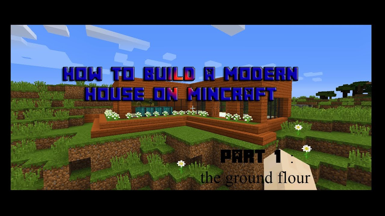 How to build a modern house in Minecraft part 1 HD 2016