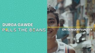 Durga Gawde 'Pills the Beans on Gender Fluidity | Vitamin Stree