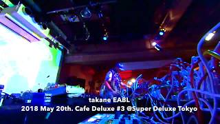 Modular Synthesizer Live Performance : takane EABL 2018 May 20th  Cafe Deluxe #3 @Super Deluxe Tokyo