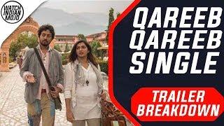 Qarib Qarib Single Official Trailer Breakdown | Parvathy Menon , Irfaan Khan , Tanuja Chandra