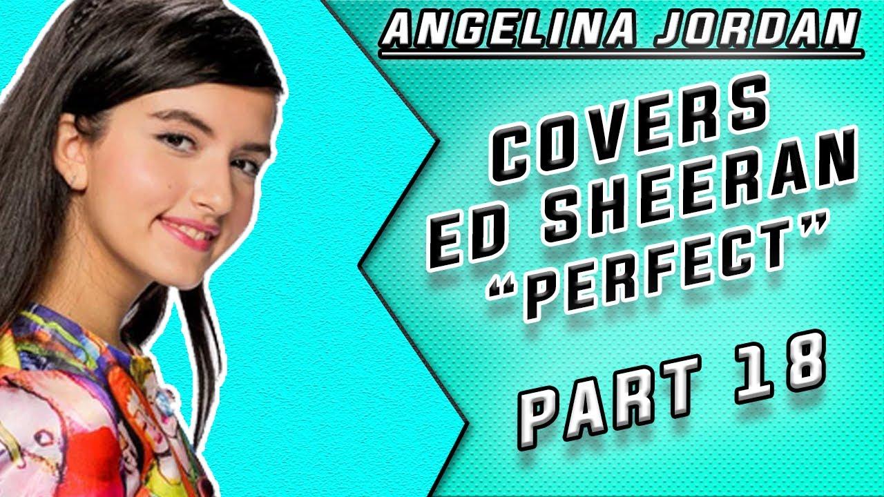 REACTION TO UNBELIEVABLE SINGER | ANGELINA JORDAN | PART 18 | ED SHEERAN PERFECT