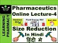Size Reduction |Pharmacy Online Lecture-4 | Pharmaceutics-Ch-4 |  In Hindi | हिंदी में