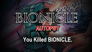 BIONICLE Autopsy: You Killed BIONICLE.
