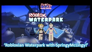 SFG - Roblox - Robloxian Waterpark with SpringyMcLingy!