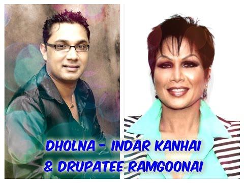 DHOLNA - INDAR KANHAI & DRUPATEE RAMGOONAI