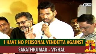I Have No Personal Vendetta Against Sarathkumar-Vishal spl tamil hot news video 09-10-2015