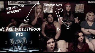 NON KPOP fans react to BTS: Bulletproof Pt 2