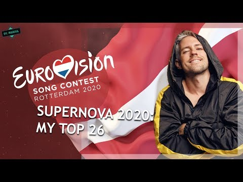 EUROVISION 2020 LATVIA: MY TOP 26 (Supernova) W/ Ratings