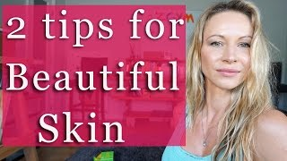 2 Tips for Beautiful Skin