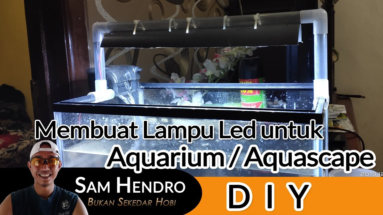Mudah Membuat Lampu Aquarium Atau Aquascape Lampu Led Putih Youtube Membuat lampu aquarium sendiri