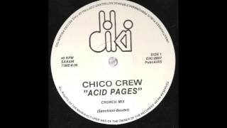 Chico Crew - Acid Pages (Church Mix) (1988)