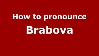 How to pronounce Brabova (Romanian/Romania)  - PronounceNames.com