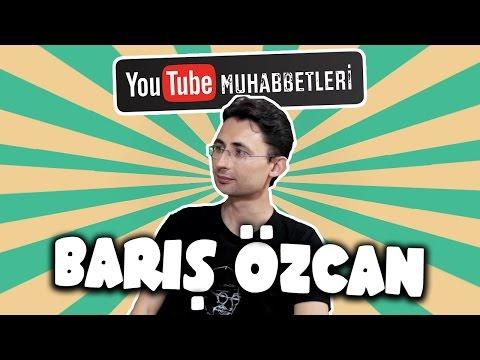 BARIŞ ÖZCAN - YouTube Muhabbetleri #17