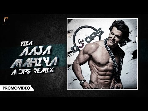 Aaja Mahiya - Fiza (A DPS Remix) Promo || Dj DPS