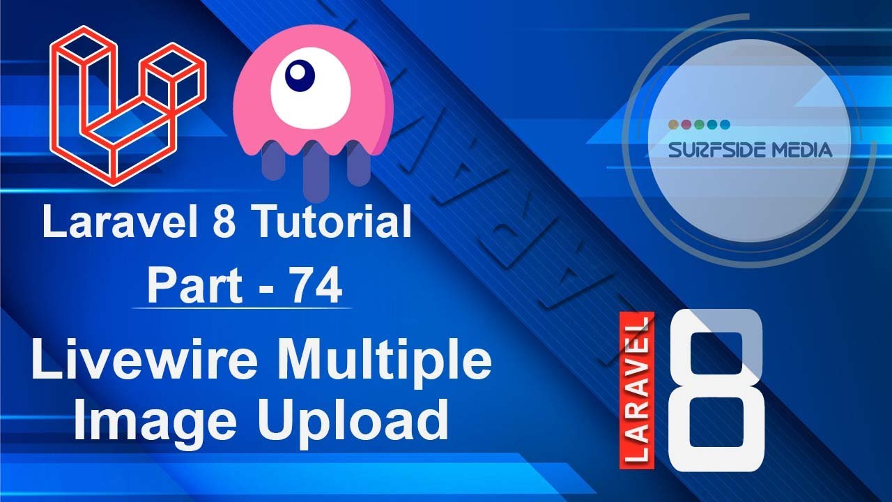 Laravel 8 Tutorial - Livewire Multiple Image Upload