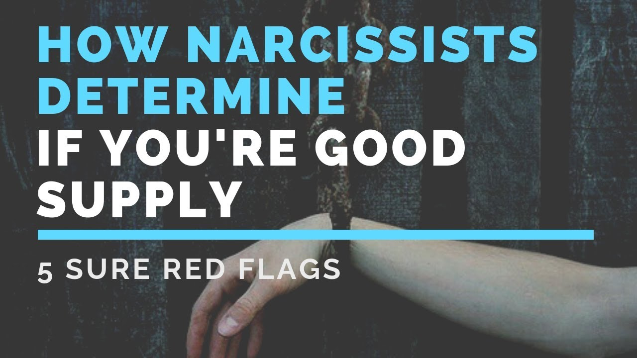 How Narcissists Determine if You're Good Supply - Kim Saeed