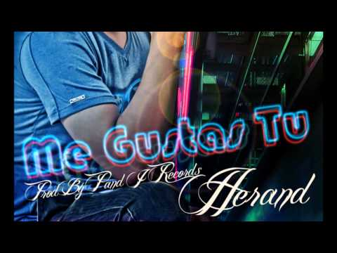 Me Gustas Tu (Prod. By P and J Records) - Herand