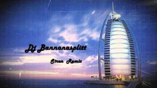 DJ Bannanasplitt Siren Remix