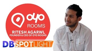 Ritesh Agarwal - Founder & CEO of Oyo Rooms | Exclusive Interview | Part 1