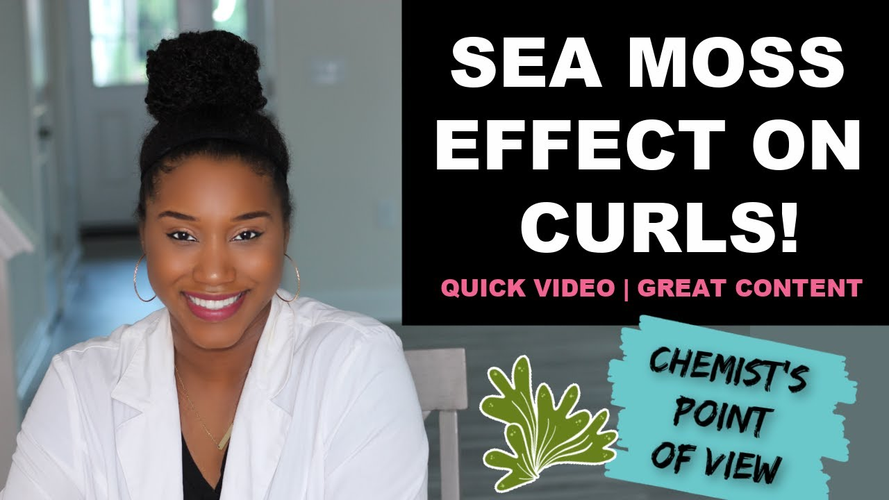 THE SEA MOSS EFFECT ON YOUR CURLS