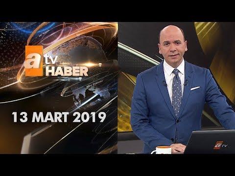 Atv Ana Haber | 13 Mart 2019