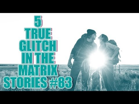 5 TRUE GLITCH IN THE MATRIX STORIES #83