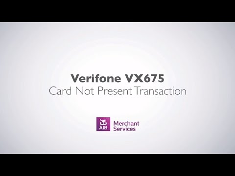 VeriFone VX 675 | Performing a Customer Not Present Transaction | AIB Merchant Services