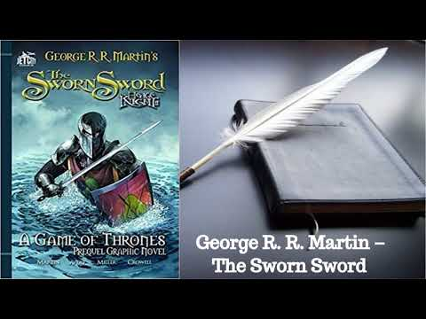 George R. R. Martin – The Sworn Sword...