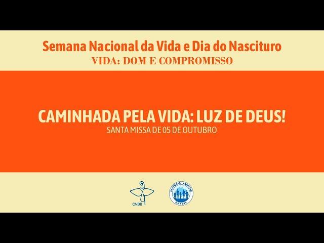 Celebração da Santa Missa. Semana Nacional da Vida 2020 – 06 de outubro