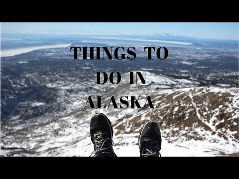 THINGS TO DO IN ALASKA