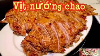 Vịt nướng chao_cách ướp cho thịt vịt mềm,ngon đậm đà_Bếp Hoa