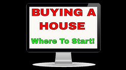 Where do I start if I want to buy a house?
