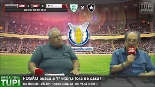 América-MG 1 x 0 Botafogo - 6ª Rodada - Brasileirão - 20/05/2018 - AO VIVO