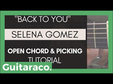 Selena Gomez - Back to You // EASY Guitar Tutorial (Open Chords & Picking)