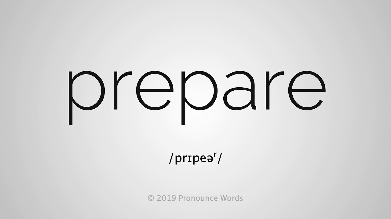 How To Pronounce Prepare