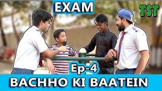 Bachho Ki Baatein - EXAMS - TST - Ep-4