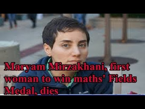 News2h | Maryam Mirzakhani,  first woman to win maths' Fields Medal  has died in the US