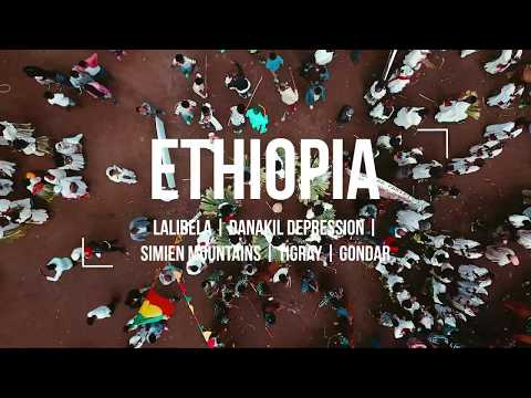 Highlights of our Ethiopia Tour from above | 2018 | Lalibela | Danakil Depression | Simien Mountains