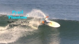 "Pyzel ""Phantom"" Surfboard Review by Noel Salas Ep. 61"