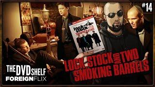 Lock, Stock & Two Smoking Barrels | The DVD Shelf Foreign Flix #14