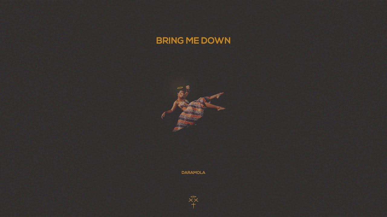 Download Daramola - Bring Me Down