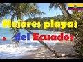 Top mejores playas de Ecuador