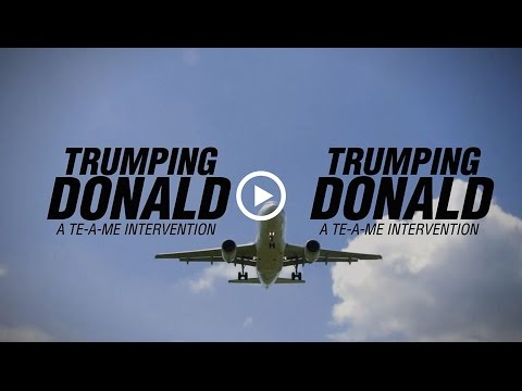 Trumping Donald: A Te-a-me Intervention