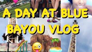 A DAY AT BLUE BAYOU VLOG !