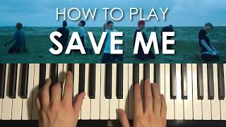 How To Play - BTS (방탄소년단) - Save ME (PIANO TUTORIAL LESSON)